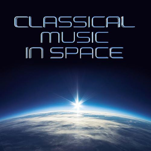 Classical Music in Space by Various Artists