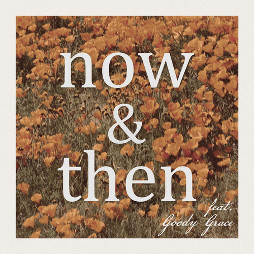 Now & Then (feat. Goody Grace) by Lily Kershaw