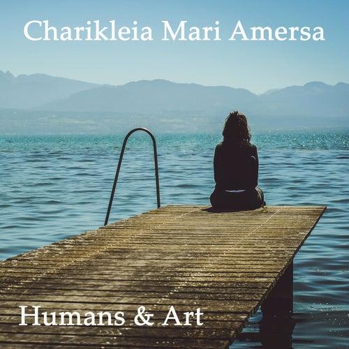 Humans & Art by Charikleia Mari Amersa