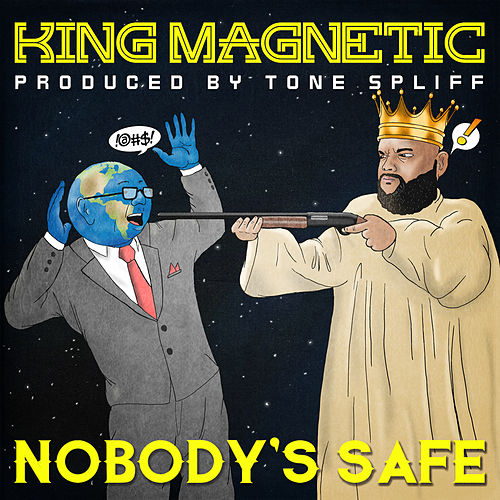 Nobody's Safe by King Magnetic