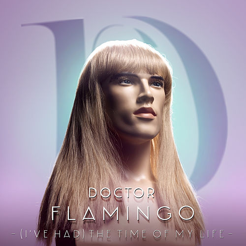 (I've Had) The Time of My Life fra Doctor Flamingo