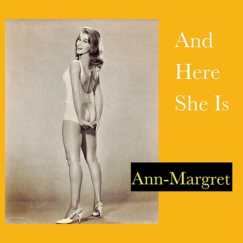 And Here She Is von Ann-Margret