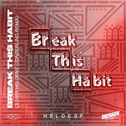 Break This Habit (feat. Kiko Bun) (Zonderling Remix) by Oliver Heldens