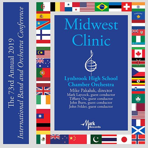 2019 Midwest Clinic: Lynbrook High School Chamber Orchestra (Live) von Lynbrook High School Chamber Orchestra