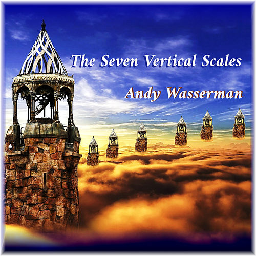The Seven Vertical Scales by Andy Wasserman