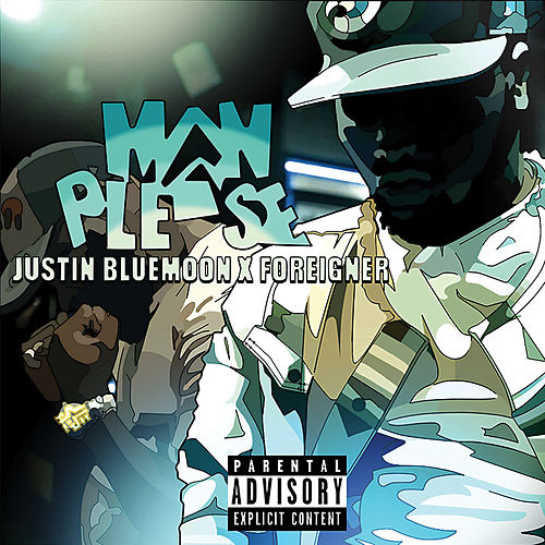 Man Please by Justin BlueMoon