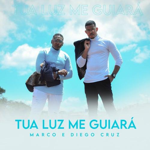 Tua Luz Me Guiará by Marco Antonio Cruz
