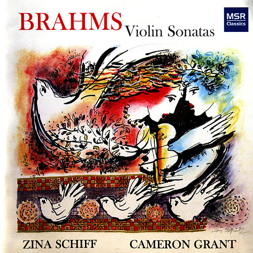 Brahms: Sonatas for Violin and Piano by Zina Schiff