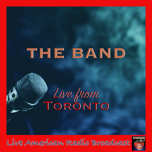 Live from Toronto (Live) by The Band