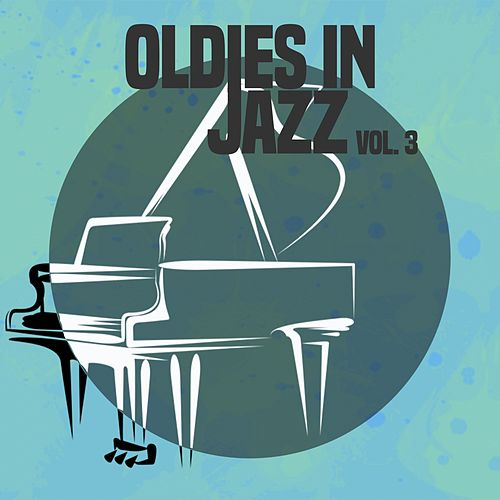 Oldies in Jazz, Vol. 3 de Various Artists