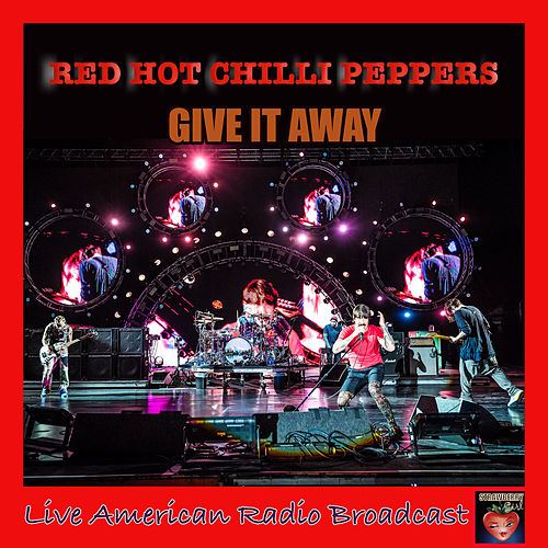 Give It Away (Live) by Red Hot Chili Peppers