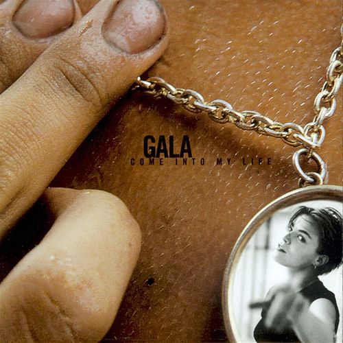 Come Into My Life (The Album) by Gala