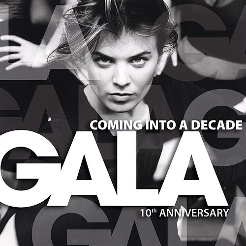 Coming Into a Decade (10Th Anniversary) von Gala