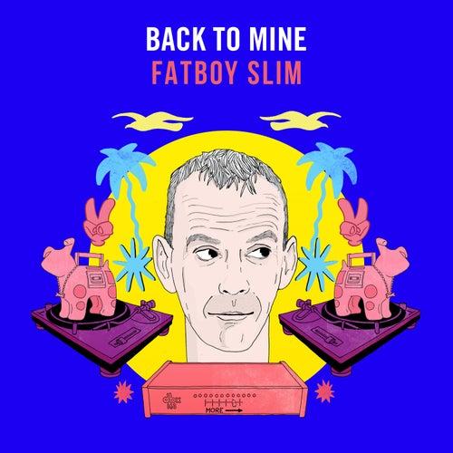Back to Mine (DJ Mix) by Fatboy Slim
