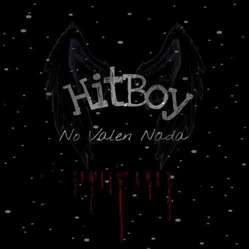 No Valen Nada by Hit-Boy