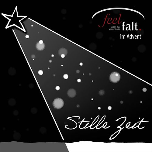 Feelfalt im Advent, Stille Zeit de Feelfalt