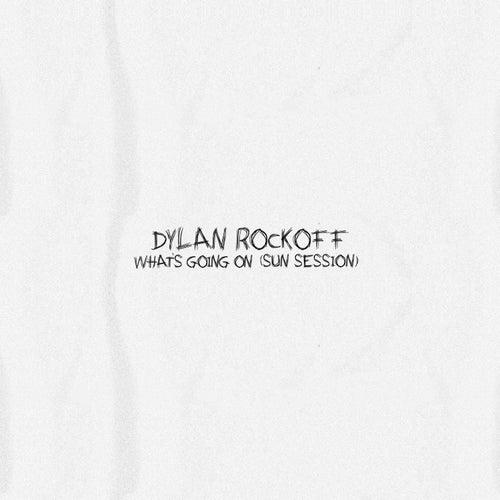 What's Going On (Sun Session) von Dylan Rockoff
