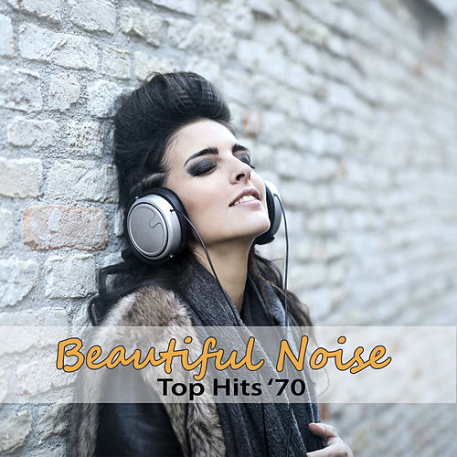 Top Hits '70: Beautiful Noise - Sound Like Neil Diamond von Artie Glover