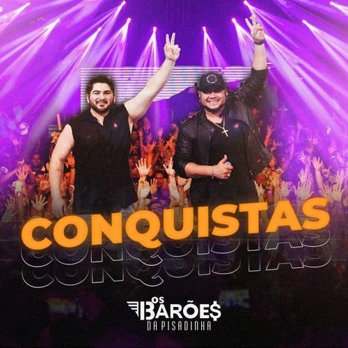 Conquistas (Ao Vivo) von Os Barões Da Pisadinha
