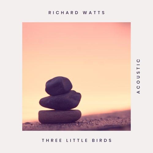 Three Little Birds (Acoustic) von Richard Watts
