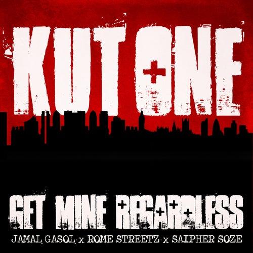 Get Mine Regardless (feat. Saipher Soze) by Kutone