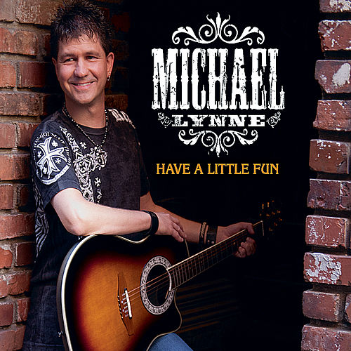 Have a Little Fun by Michael Lynne