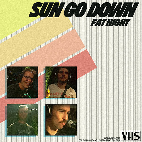 Sun Go Down (Tiny Room Session) by Fat Night