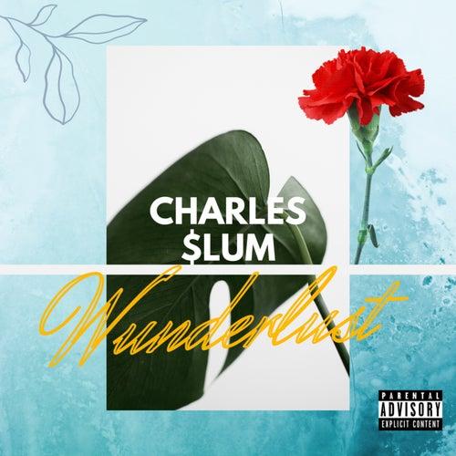 Wunderlust by Charles $lum