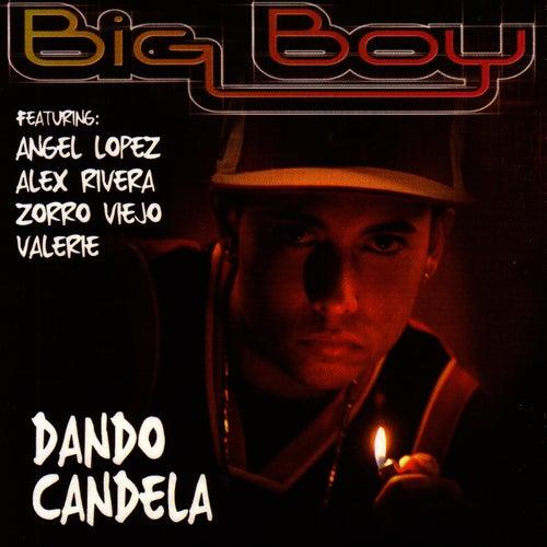 Dando Candela by Big Boy