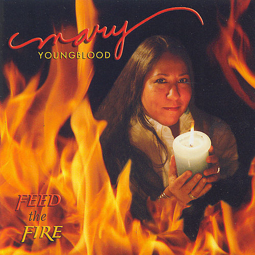 Feed The Fire von Mary Youngblood