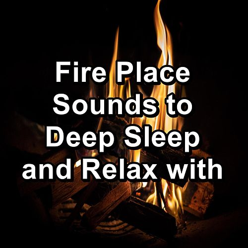 Fire Place Sounds to Deep Sleep and Relax with von Yoga