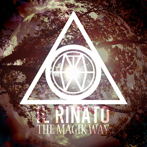 Il Rinato by The Magik Way