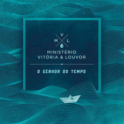 O Senhor do Tempo by Ministério Vitória