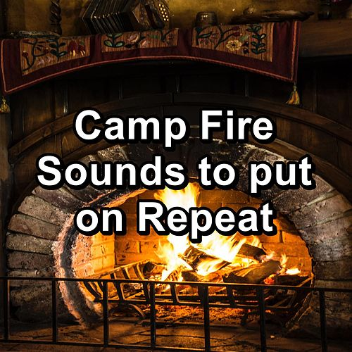 Camp Fire Sounds to put on Repeat by Christmas Songs