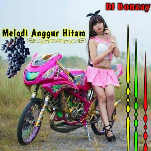 Melodi Anggur Hitam by DJ Bonzay