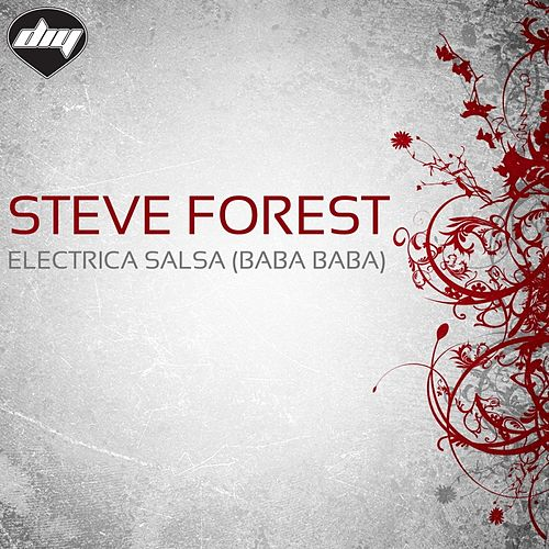 Electrica Salsa (Baba Baba) by Steve Forest