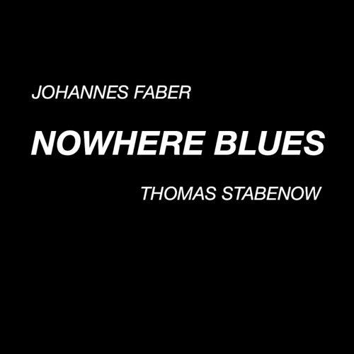 Nowhere Blues von Johannes Faber