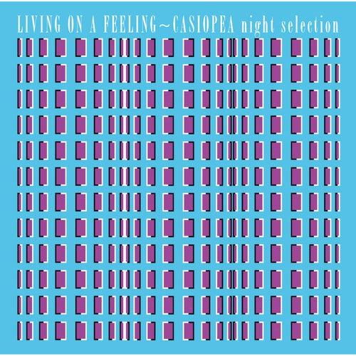 LIVING ON A FEELING - CASIOPEA night selection de Casiopea