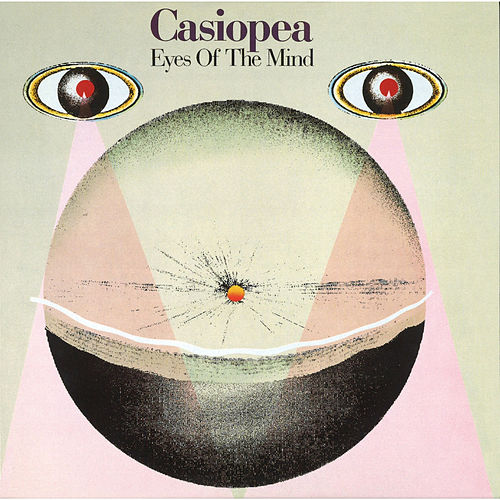 EYES OF THE MIND de Casiopea