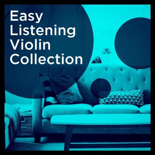 Easy Listening Violin Collection by Daniel Dimey, Ken Thorne, Hadi Mouallem, The Fapy Lafertin Quartet, Sandor