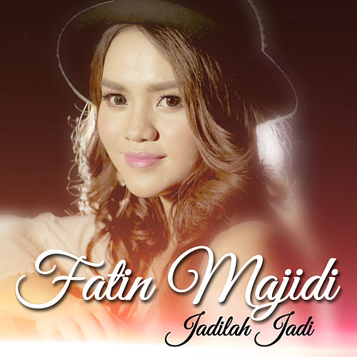 Jadilah Jadi by Fatin Majidi
