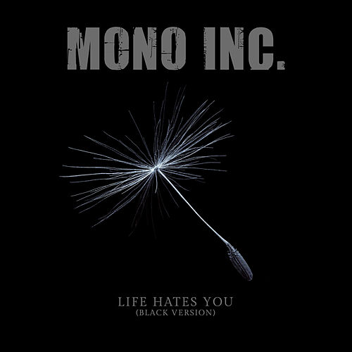 Life Hates You (Black Version) von Mono Inc.