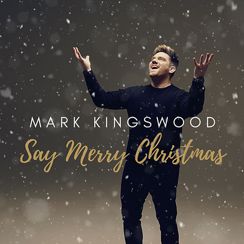 Say Merry Christmas by Mark Kingswood