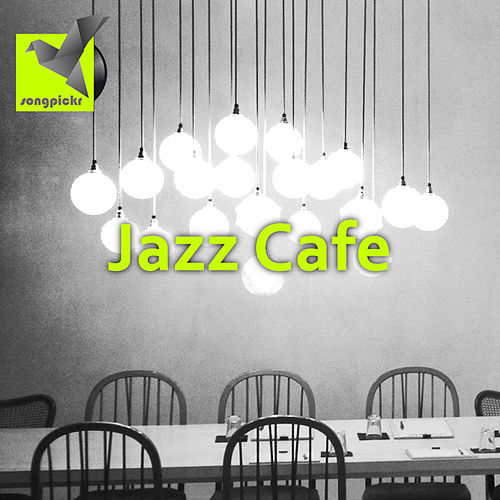 Jazz Cafe Vol. 1 (curated by Songpickr) by Various Artists