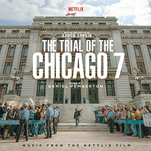 The Trial Of The Chicago 7 (Music From The Netflix Film) de Daniel Pemberton