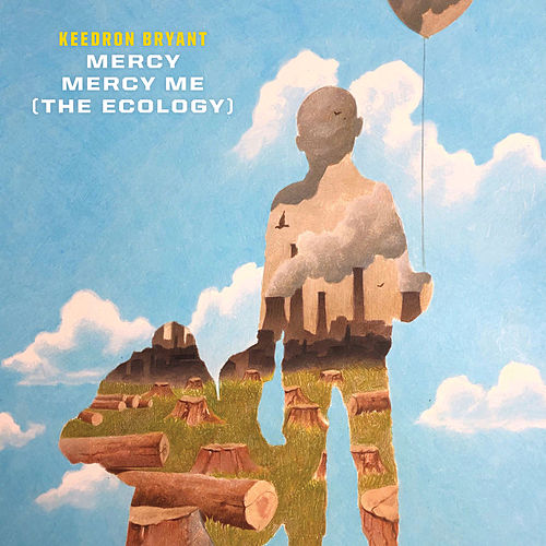 Mercy Mercy Me (The Ecology) (From 'I Can't Breathe / Music For the Movement') de Keedron Bryant