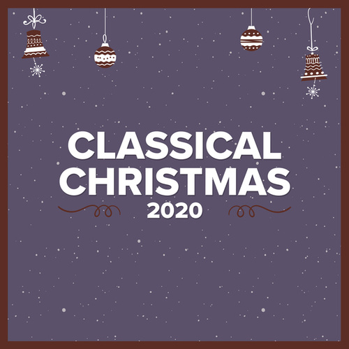 Classical Christmas 2020 von Various Artists