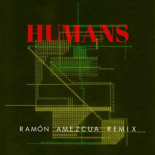Humans (Ramón Amezcua Remix) de Sanchez Dub