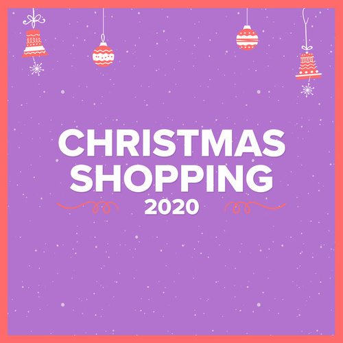 Christmas Shopping 2020 von Various Artists