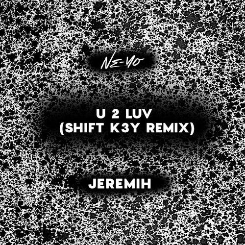 U 2 Luv (Shift K3Y Remix) de Ne-Yo
